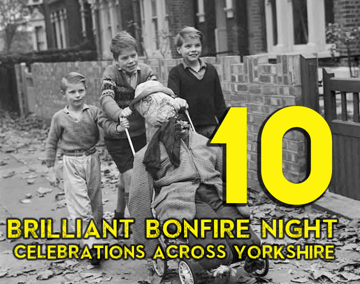 Our Top 10 | Brilliant Bonfire Night Celebrations in Yorkshire
