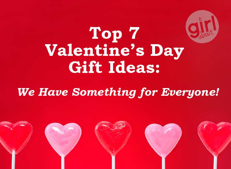 Our Top 7 | Valentine's Day Gift Ideas – We Have Something for Everyone!