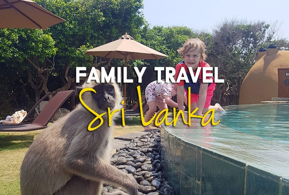 TRAVEL | Why Now is as Good a Time as Any to Visit Sri Lanka for a Family Holiday