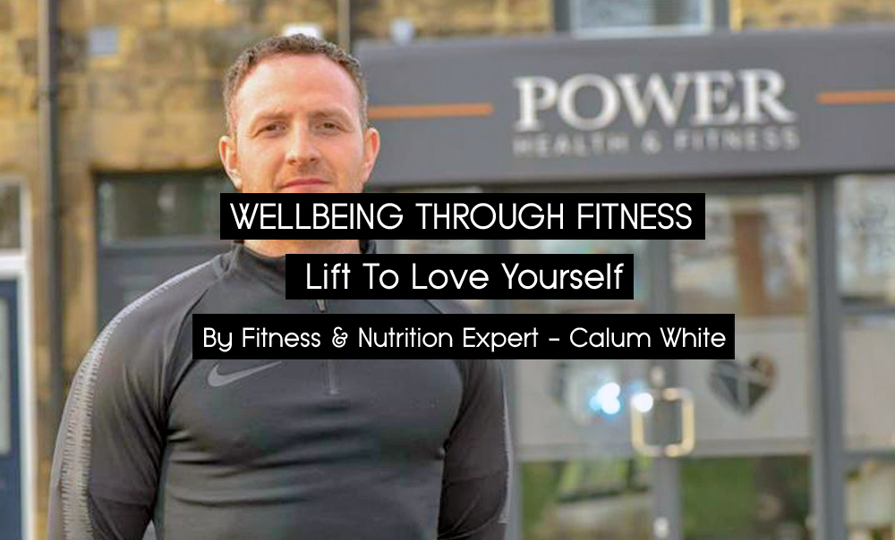 WELLBEING THROUGH FITNESS | Lift To Love yourself by Fitness Expert Callum White