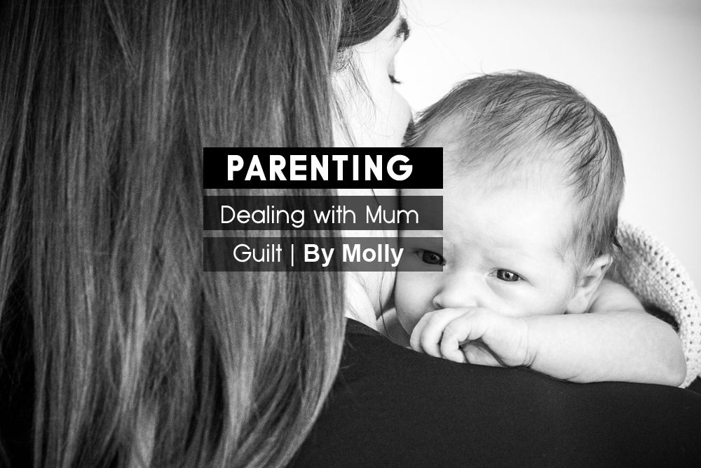 PARENTING | Mum Guilt & How to Deal With It