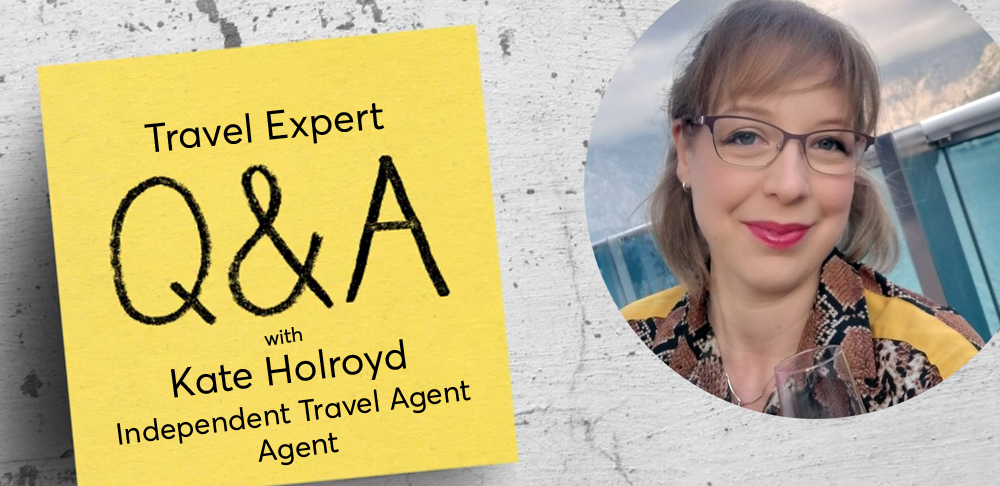 TRAVEL TRUTHS | Q&A With independent travel agent, Kate Holroyd on the impact of Covid-19 121