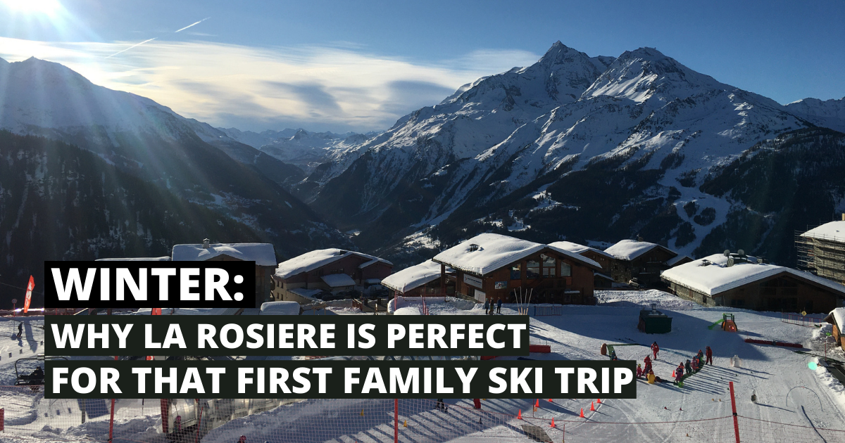 TRAVEL | Why La Rosière is the perfect place for that first family ski holiday 30