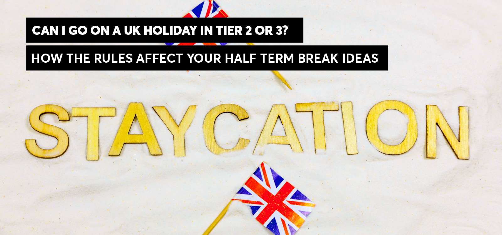 Can I go on a UK holiday in tier 2 or tier 3? Easy-to-understand answers to your questions 3