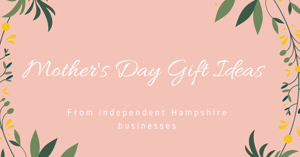 Mother's day gift ideas from independent Hampshire businesses banner